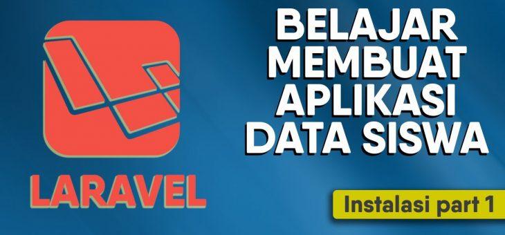 Tutorial lengkap membuat aplikasi CRUD data siswa dengan laravel Bahasa Indonesia